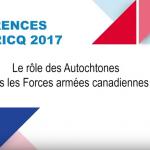 Conférence du CIRRICQ 2017 : Le rôle des Autochtones dans les Forces armées canadiennes